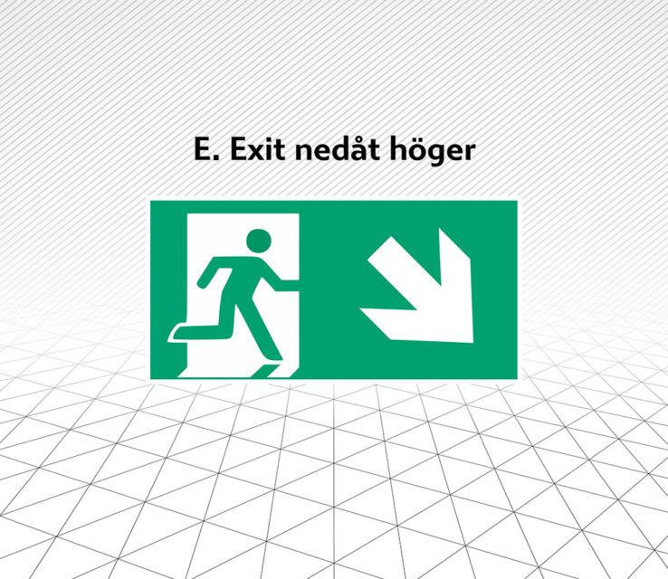 Skylt Exit nedåt höger Åtta.45 Tryckeri